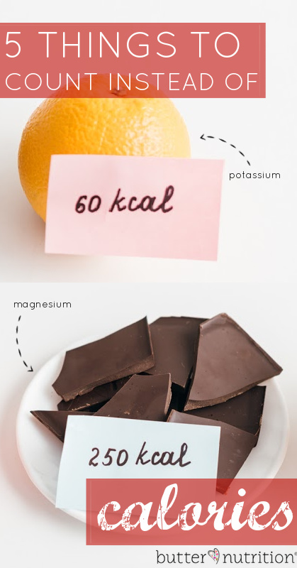 What to Count Instead of Calories To Feel Better Today | Butter Nutrition