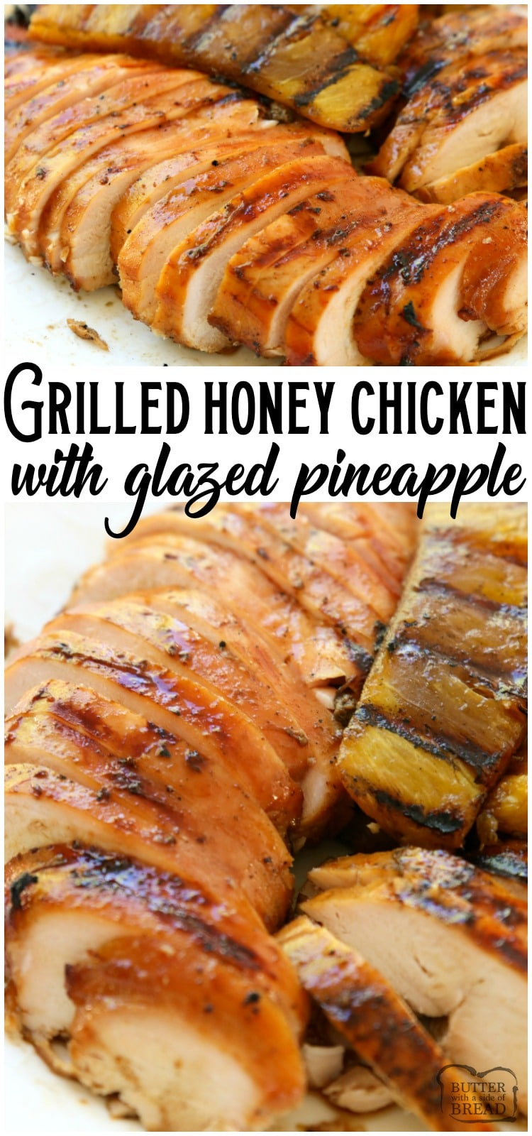 Honey Chicken with Glazed Pineapple is perfect for summer dinners! This sweet & tangy grilled chicken marinade recipe yields tender, juicy & flavorful chicken. #chicken #grilling #honey #pineapple #bbq #dinner #recipe from BUTTER WITH A SIDE OF BREAD