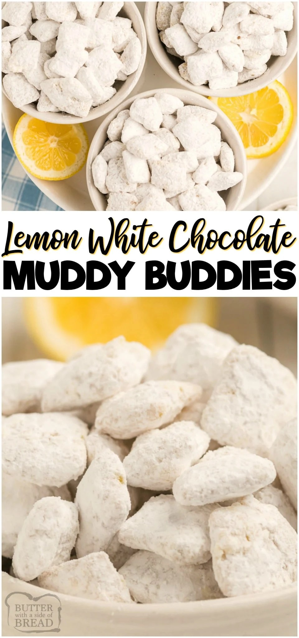 Lemon Muddy Buddy recipe made with lemon pudding mix, sweetened condensed milk, white chocolate and powdered sugar. These bite-sized lemon treats are a huge crowd pleaser! #lemon #muddybuddy #chex #chexmix #dessert #nobake #recipe from BUTTER WITH A SIDE OF BREAD