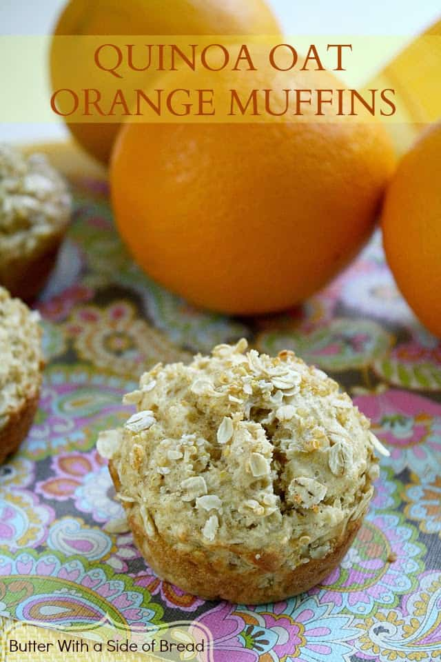Butter With a Side of Bread: Quinoa Oat Orange Muffins