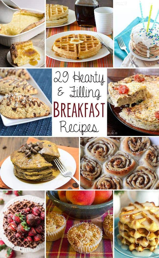 29+ Hearty & Filling Delicious Breakfast Recipes