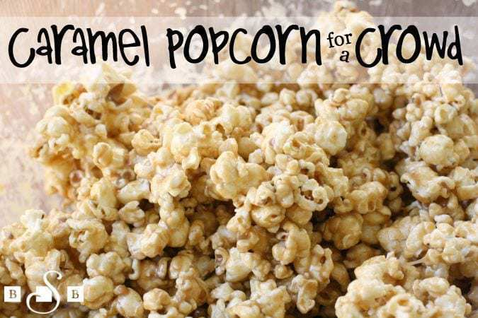 Caramel Popcorn for a Crowd - Butter With A Side of Bread