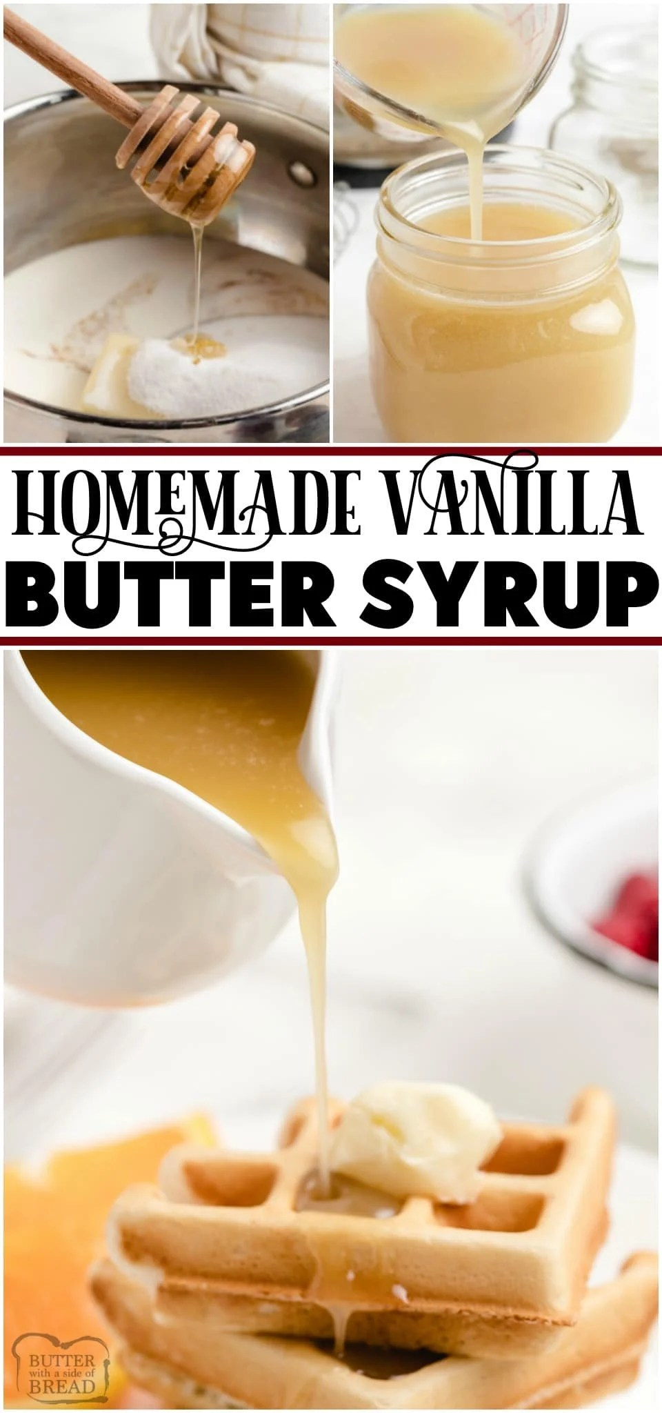 Vanilla Butter Syrup is better than anything store-bought! Homemade Syrup recipe made with butter, brown sugar, half & half, honey and vanilla extract. Easy to make syrup with fantastic buttery flavor! #syrup #vanilla #butter #breakfast #homemade #recipe from BUTTER WITH A SIDE OF BREAD