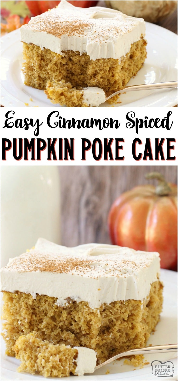 Pumpkin Poke Cake takes an ordinary cake mix and turns it into this deliciously festive Fall treat filled with pumpkin, cinnamon, and nutmeg. #pumpkin #cake #pokecake #cinnamon #baking #Fall #recipe #dessert from BUTTER WITH A SIDE OF BREAD