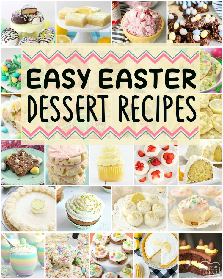 Easy Easter Desserts that everyone will enjoy! All these favorite Easter recipes, from the Peanut Butter Easter Eggs to the Little Lemon Drops, are some of our favorite treats for this special holiday!
