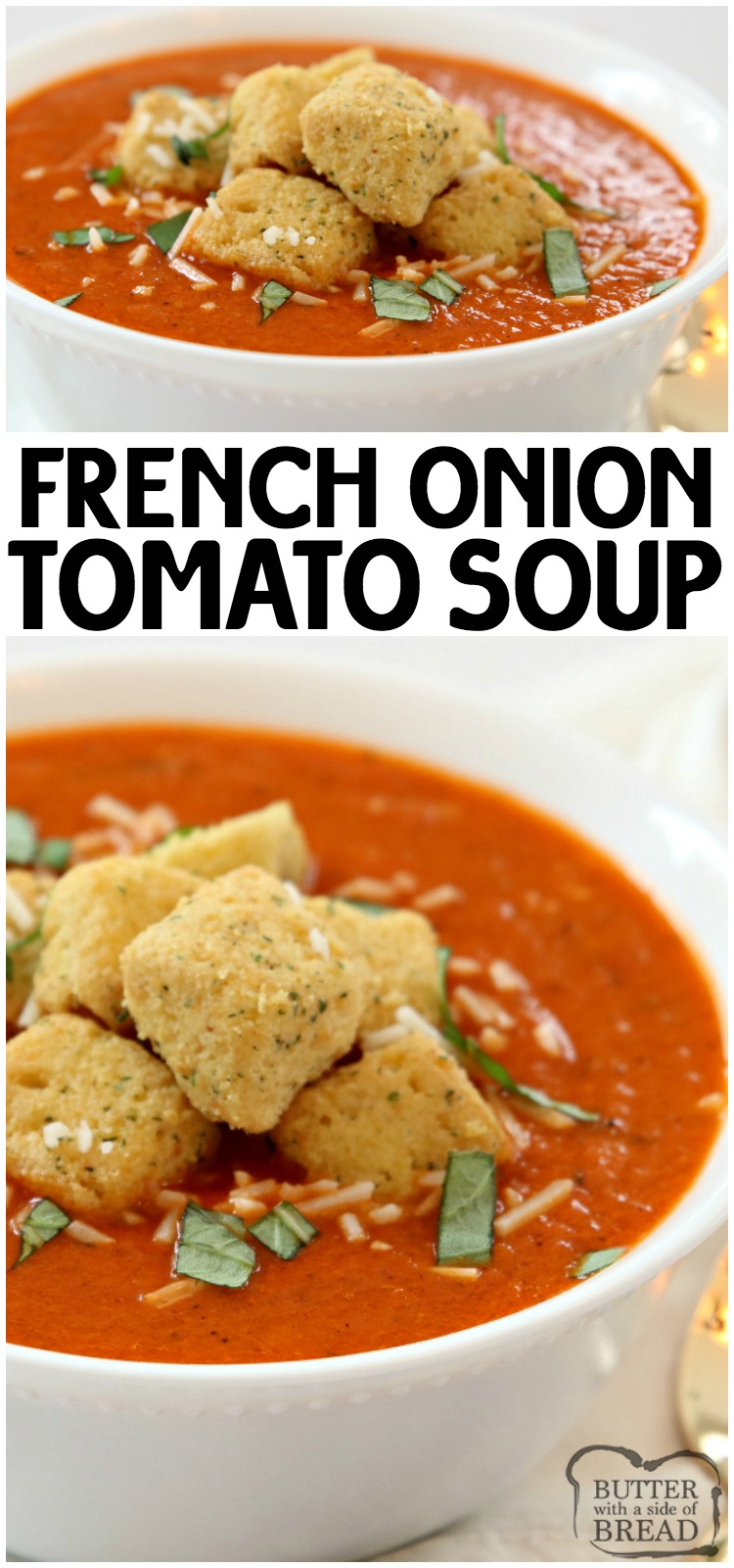 French Onion Tomato Soup combines two favorites in an easy to make, delicious tomato soup. Tomatoes, sweet onion, butter and broth blend together in this flavorful homemade tomato soup recipe perfect for weeknight dinner. #soup #tomato #frenchonion #onion #recipe #lunch #dinner #food from BUTTER WITH A SIDE OF BREAD