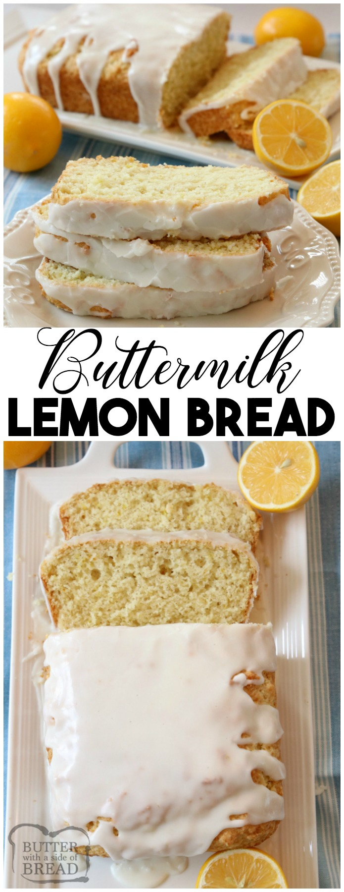 Lemon Buttermilk Bread recipe made with simple ingredients and topped with a bright, fresh lemon glaze. Buttermilk adds a wonderful flavor and texture to this easy lemon bread recipe. Sweet quick bread for anyone who loves baking with lemon! #Lemon #Buttermilk #Bread from Butter With A Side of Bread #quickbread #baking #lemonrecipe #food #easybread