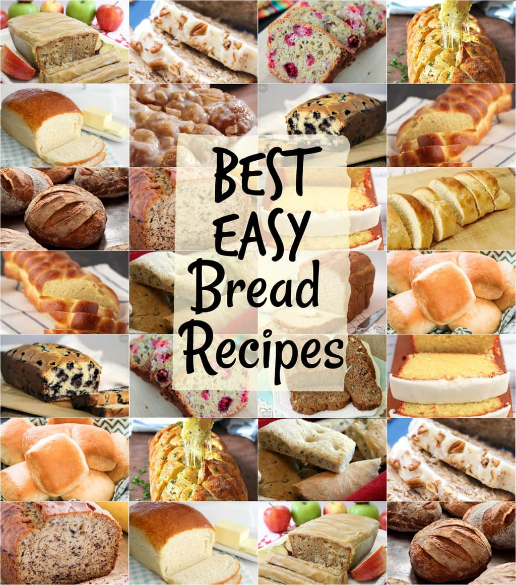 Best Bread Recipes~ from sweet to savory, quick breads to breads with yeast,