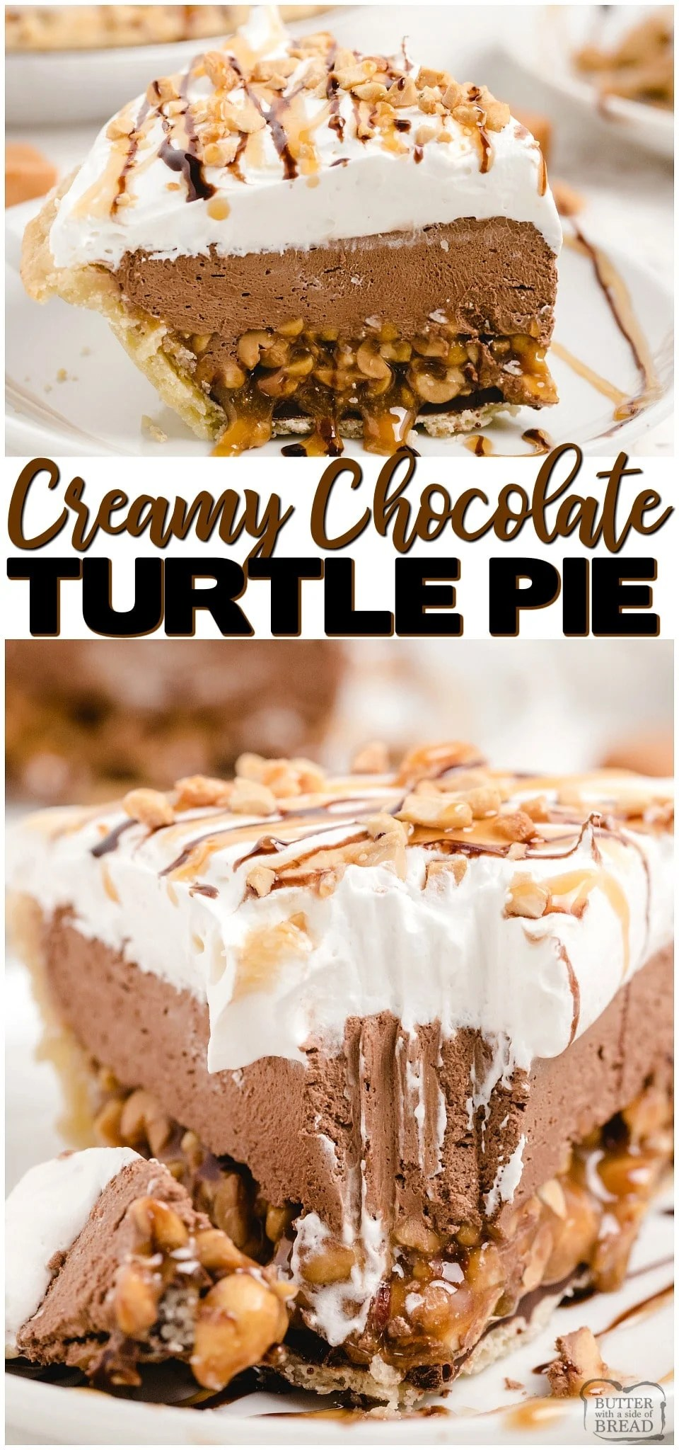 Chocolate Caramel Turtle Pie made with creamy chocolate, salted peanuts and smooth caramel for a delicious 3 layered pie that everyone raves about! #pie #chocolate #creampie #caramel #turtle #peanuts #nobake #easyrecipe #dessert from BUTTER WITH A SIDE OF BREAD
