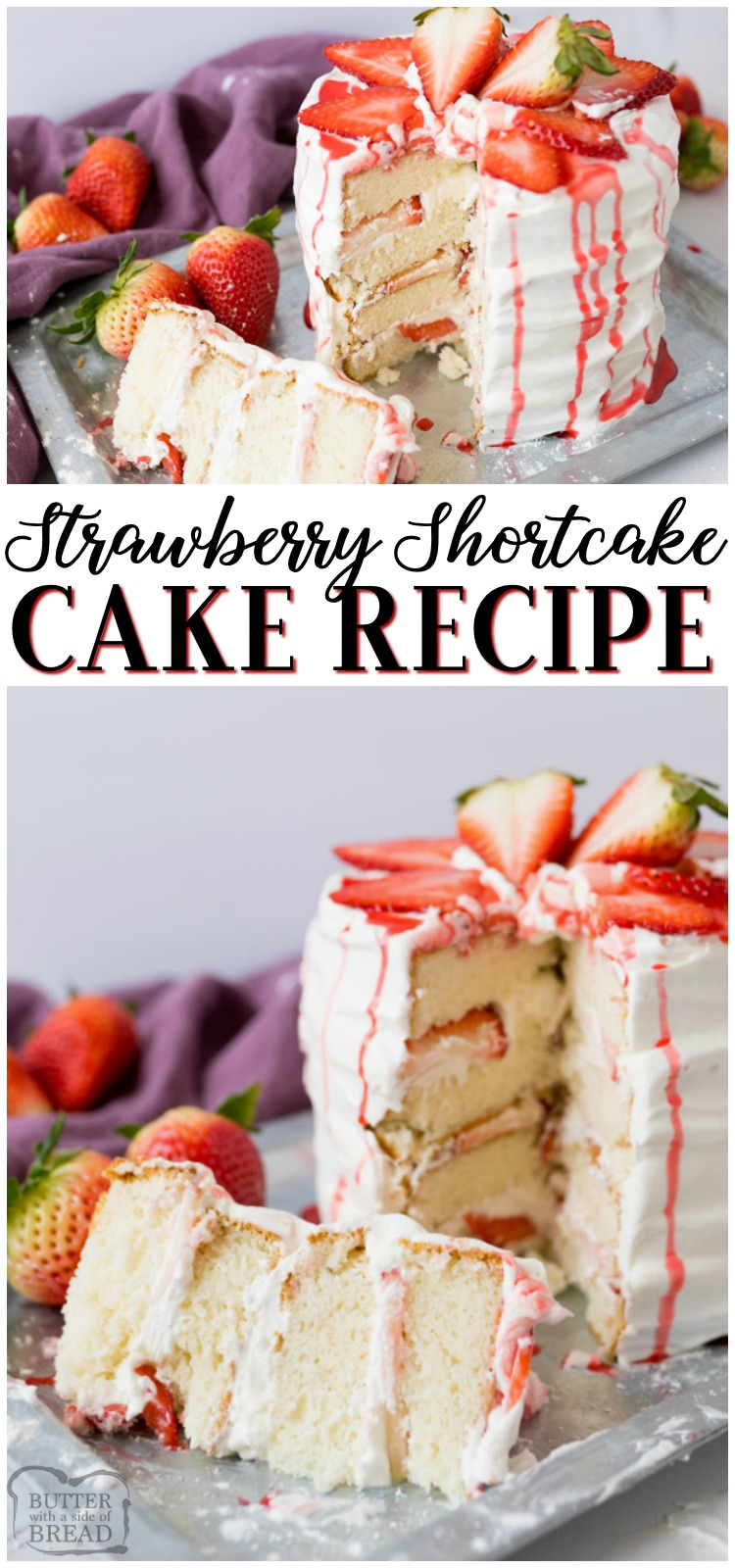 Strawberry Shortcake Cake is a gorgeous vanilla cake filled with whipped vanilla frosting and fresh strawberries. Lovely strawberry shortcake layers make up this easy & elegant strawberry cake. #cake #strawberry #shortcake #strawberries #baking #dessert #recipe from BUTTER WITH A SIDE OF BREAD