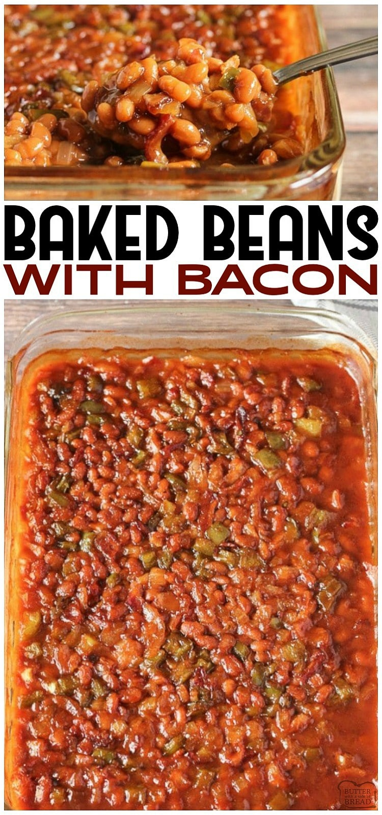 Baked Beans with Bacon recipe is a classic baked bean recipe loaded with bacon, green peppers, pork and beans and the perfect blend of seasonings! Take this baked beans recipe with bacon dish along for your next BBQ potluck. #beans #bakedbeans #bbq #bacon #sidedish #grilling #recipe from BUTTER WITH A SIDE OF BREAD