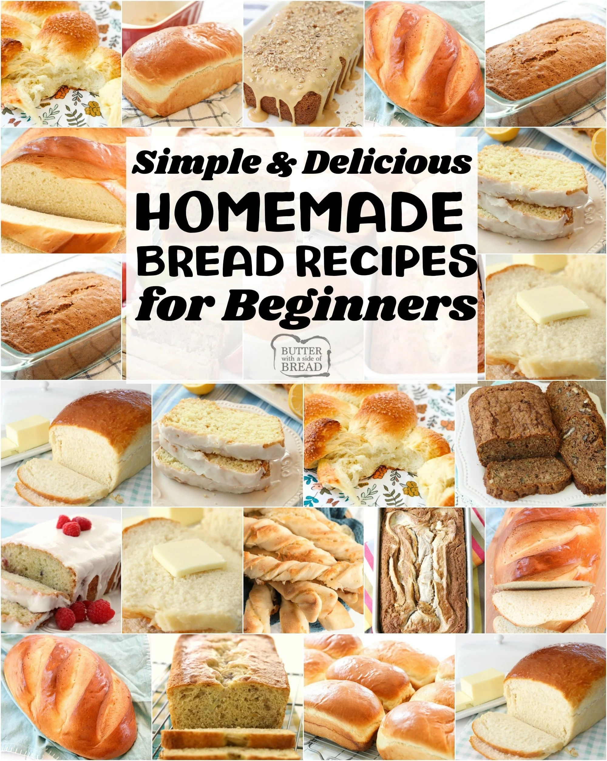 Best Bread Recipes Easy Homemade Bread Recipes For Beginners Butter With A Side Of Bread