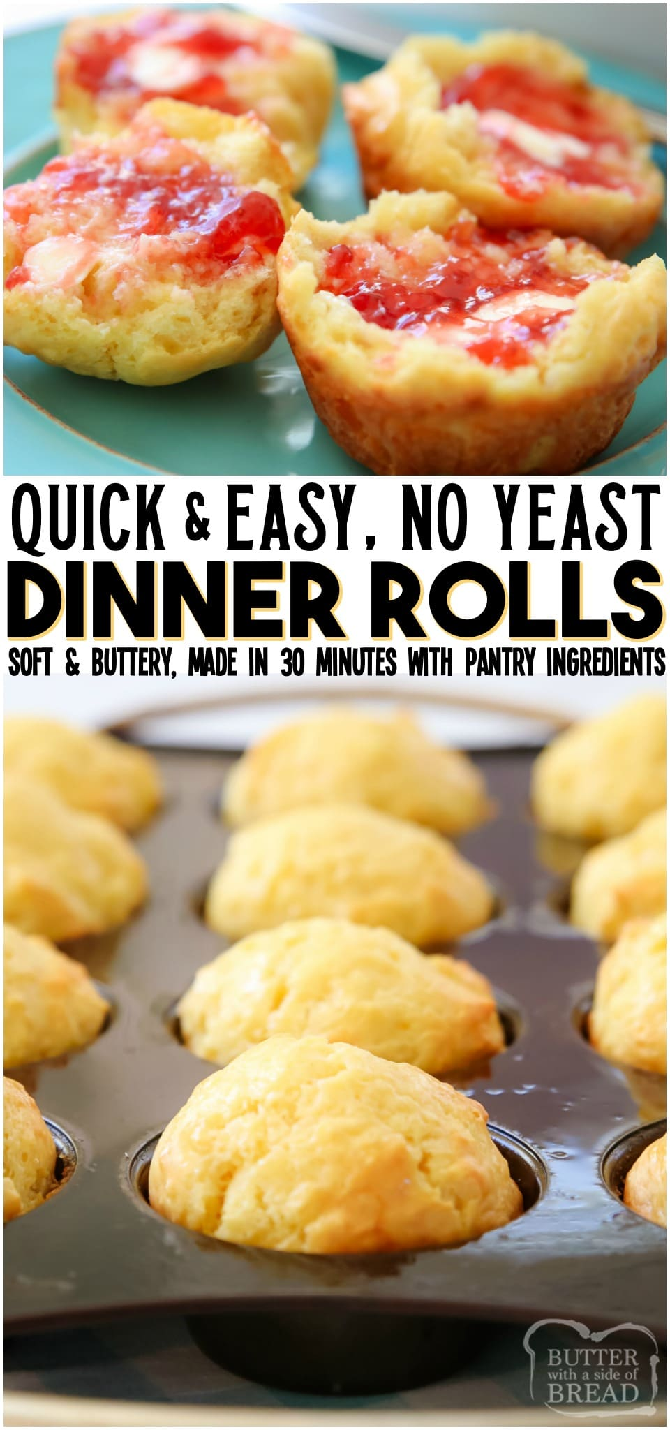 Easy Dinner Rolls made from scratch in minutes with no yeast! Perfect soft rolls with fantastic buttery flavor that require no yeast, no rising, no kneading or shaping. Just mix, scoop and bake! #bread #rolls #noyeast #quickbread #dinnerrolls #dinner #Easter #easyrecipe from BUTTER WITH A SIDE OF BREAD