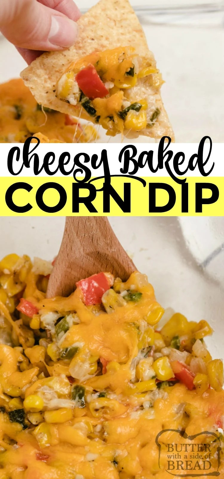 Cheesy Baked Corn Dip is full of fresh corn, veggies and cheese for an easy corn dip recipe that is bursting with flavor. Perfect chip dip that everyone will love!