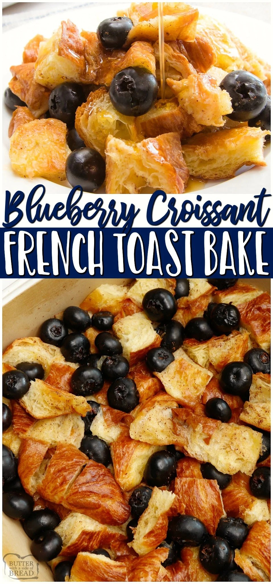 Blueberry Croissant French Toast Bake is a buttery, fluffy, and flavorful breakfast recipe. With 5 ingredients & a few simple steps, you can have an Easy Croissant French Toast Casserole in no time! #breakfast #frenchtoast #bake #blueberry #croissant #easyrecipe from BUTTER WITH A SIDE OF BREAD
