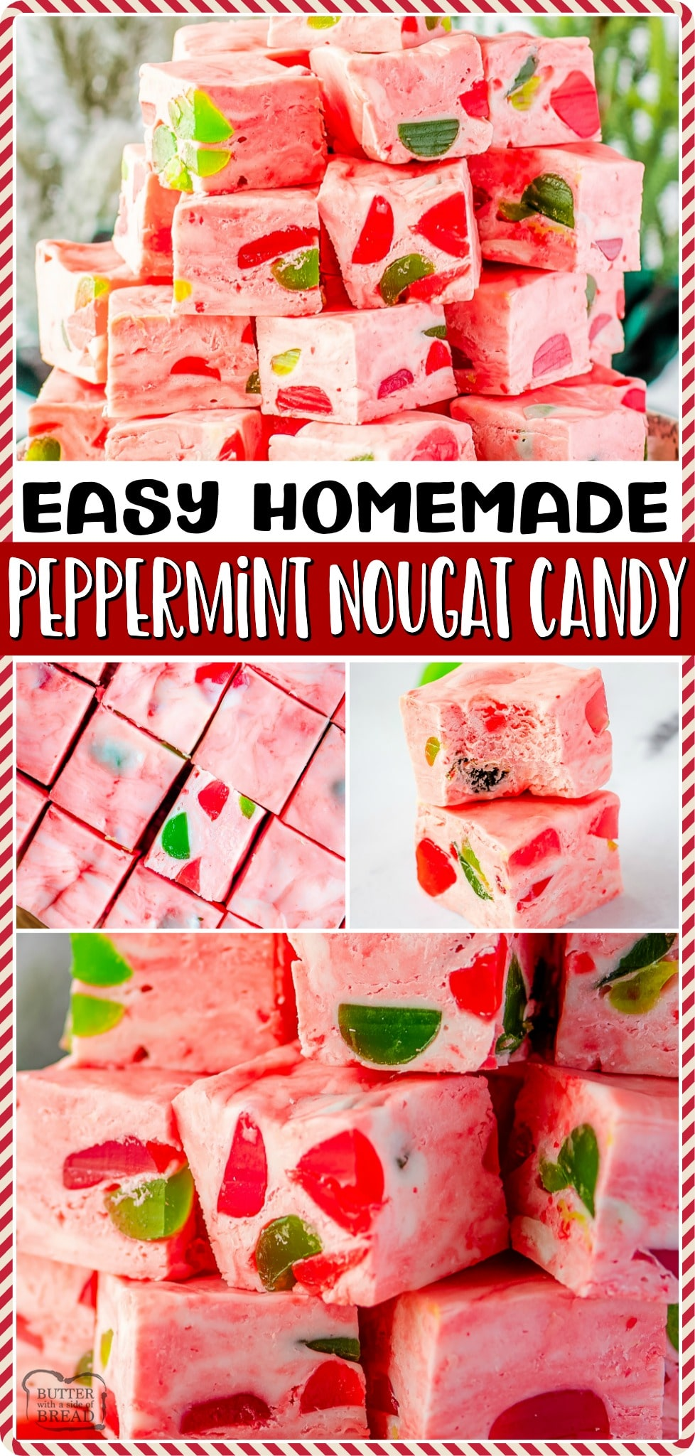 Homemade Peppermint Nougat Candy, made with 6 ingredients & is a perfectly festive holiday treat! This soft chewy candy with peppermint pieces & gumdrops is great for Christmas dessert trays!