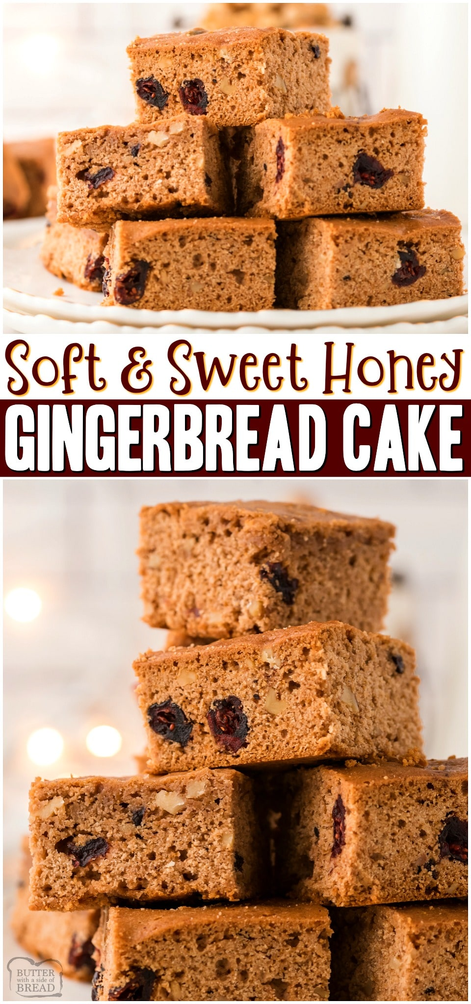 Gingerbread Cake made with honey instead of molasses for a sweetly spiced holiday cake!  Festive Gingerbread cake with cranberries & walnuts perfect for dessert! #cake #honey #gingerbread #holidays #Christmas #baking #easyrecipe from BUTTER WITH A SIDE OF BREAD