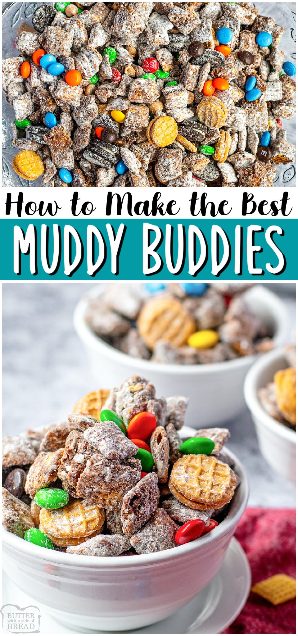 Come learn How to Make Muddy Buddies! Classic Chex cereal treat with delicious add-ins for a fun & tasty dessert snack mix that everyone loves! #muddybuddies #chexmix #dessert #snackmix #chex #easyrecipe from BUTTER WITH A SIDE OF BREAD