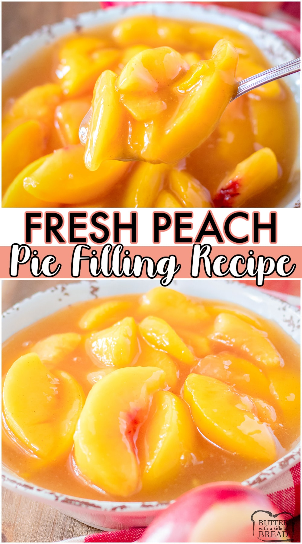 Peach pie filling recipe made with your favorite ripe peaches & simple pantry ingredients! Easy recipe for peach filling to use in pies, cobblers, tarts, or on ice cream! #peach #piefilling #peaches #easyrecipe from BUTTER WITH A SIDE OF BREAD