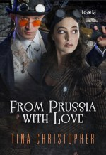 #HumpDayReviews: From Prussia With Love by Tina Christopher