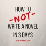 How to NOT write a novel in 3 days: #3DNC 2016 wrap-up