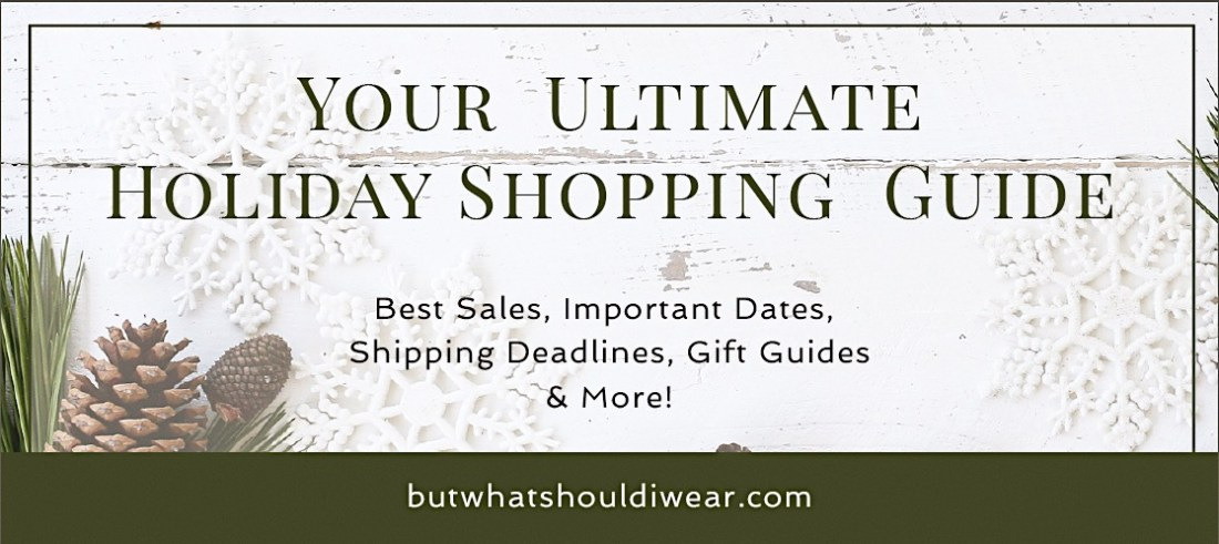 But What Should I Wear provides the best holiday shopping and sale guide plus gift guide for him her and you