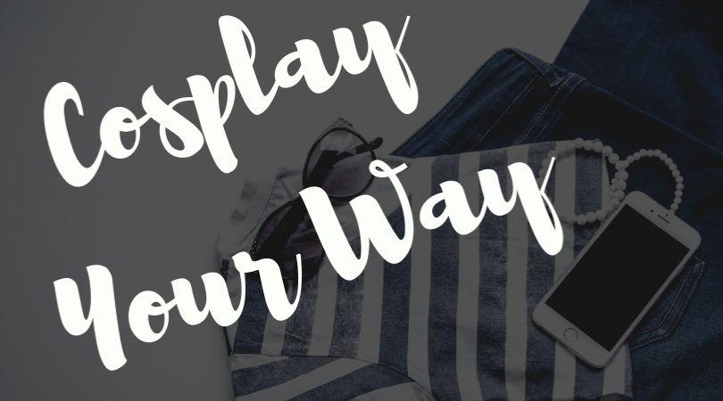 Cosplay My Way