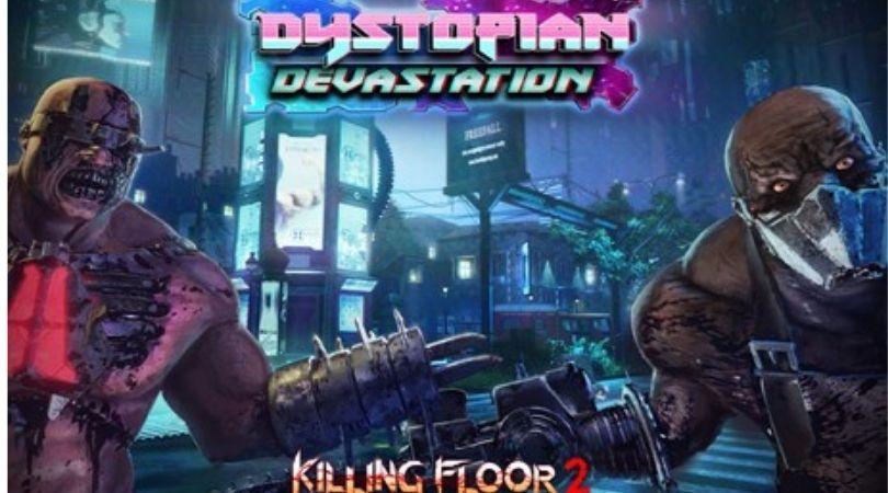 Killing Floor 2: Dystopian Devastation