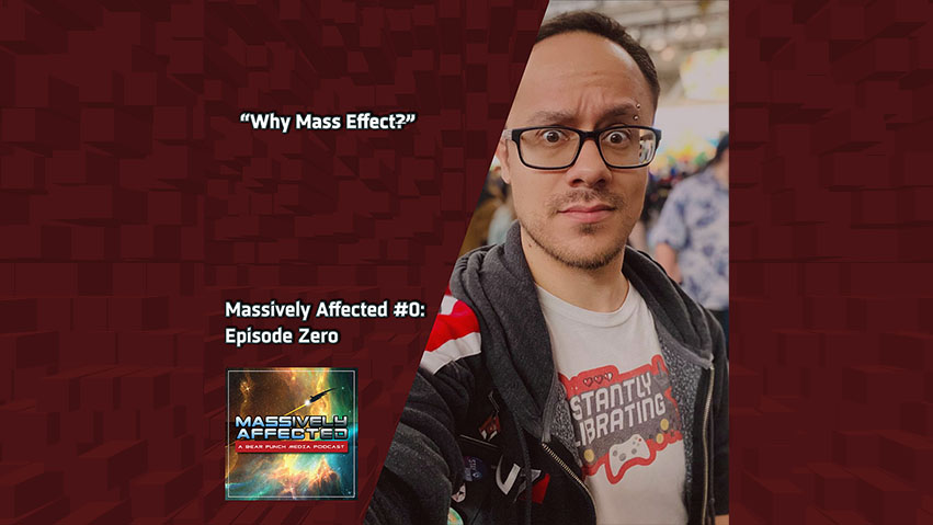 """""""Why Mass Effect"""" - Massively Affected #0: Episode Zero"""
