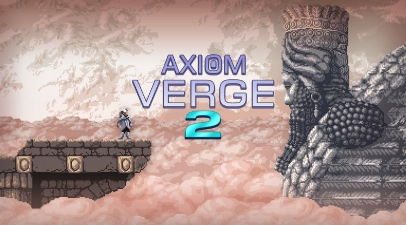 Axiom Verge 2 - But Why Tho