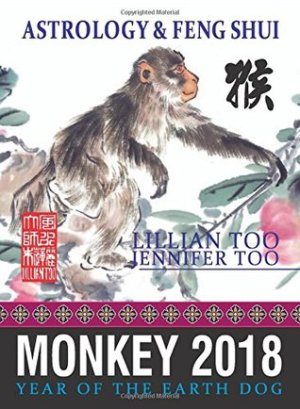 Lillian Too& Jennifer Too Astrology & Feng Shui for Monkey in 2018