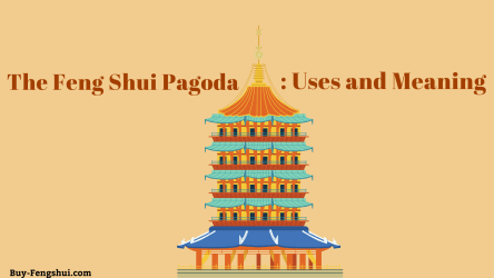 The Feng Shui Pagoda: uses and Meaning