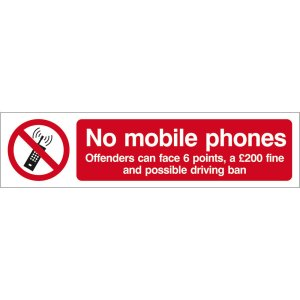 No Mobile Phones Offenders Can Face 6 Points and a £200 Fine Sign