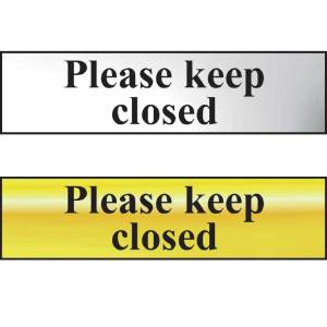 Please Keep Closed Sign - CHR (200 x 50mm)