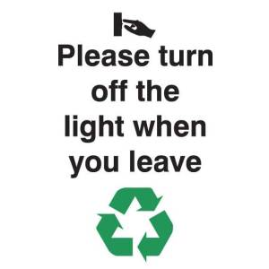 Please Turn Off The Light When You Leave Sign - Self Adhesive 100 x 75
