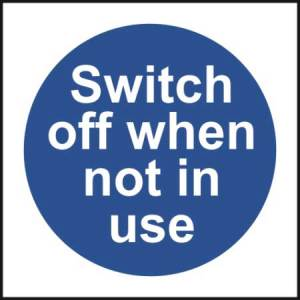 Switch off when not in use - Self Adhesive Sticky Sign (100 x 100mm)