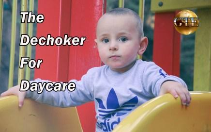 Dechoker for daycare agencies