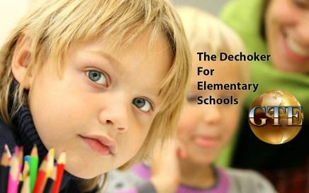 Dechoker for Elementary Schools