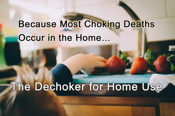 The Dechoker Anti Choking Device for home use