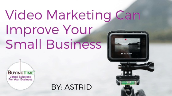 Video Marketing Can Improve Your Small Business