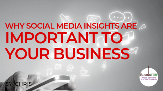 WHY SOCIAL MEDIA INSIGHTS ARE IMPORTANT TO YOUR BUSINESS