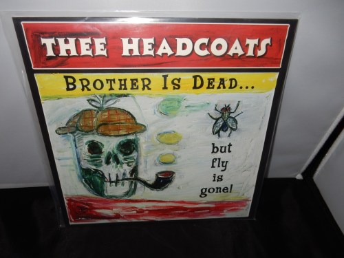 "Thee Headcoats ""Brother Is Dead But Fly Is Gone"" Ltd Ed Remastered Import Vinyl LP"