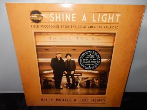"Billy Bragg and Joe Henry ""Shine A Light: Field Recordings From The Great American Railroad"" Vinyl LP"