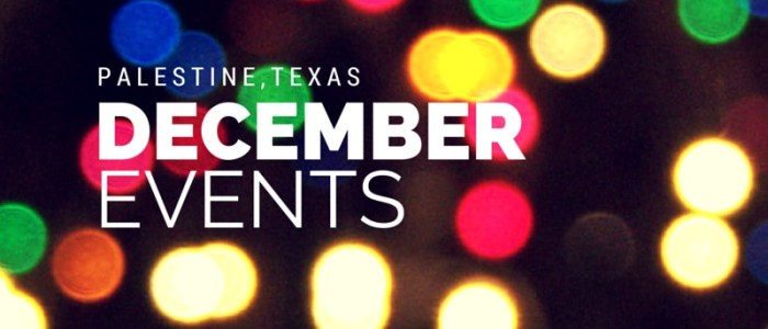 DECEMBER events in palestine, tx
