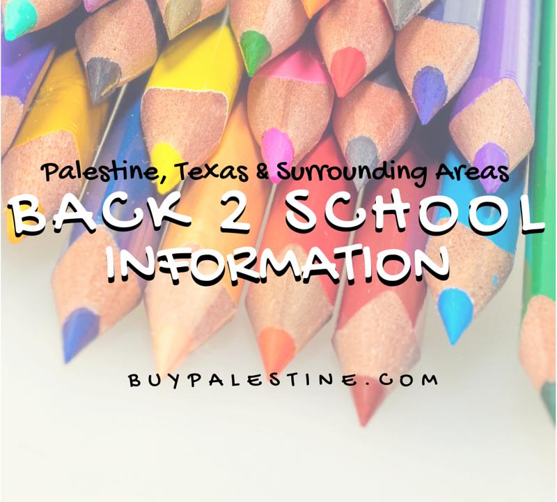 Palestine, TX & Surrounding Areas Back to School 2015 Info