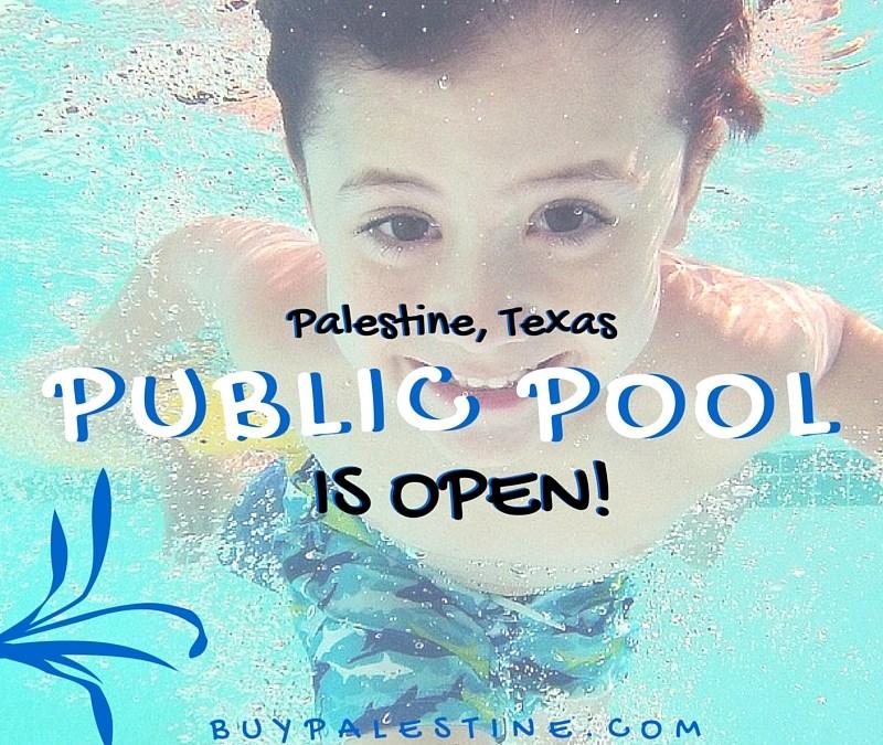 Palestine TX Public Pool is Open! 2