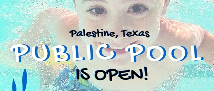 Palestine TX Public Pool is Open! 2