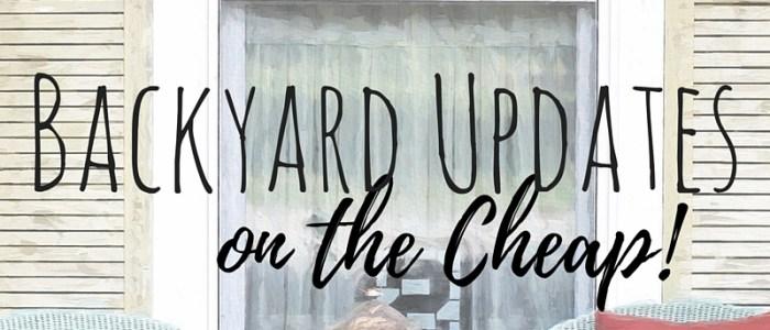 Backyard Updates on the Cheap!