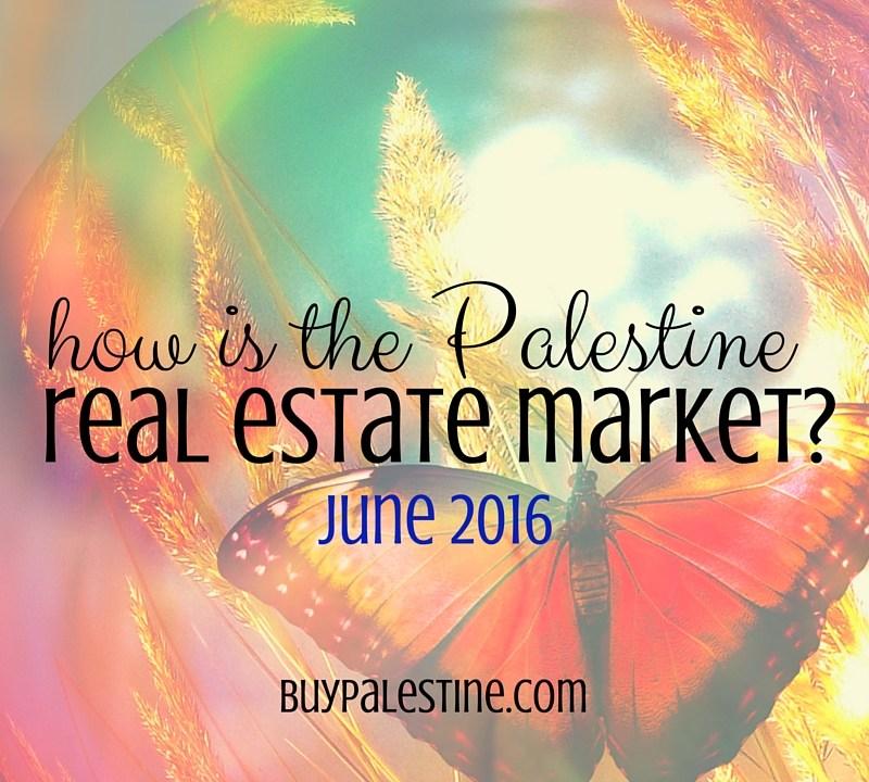 Palestine Real Estate Market Report– June 2016
