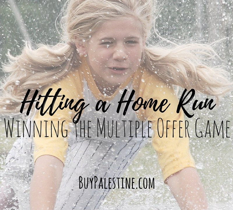 """Hitting a Home Run: How to Win the Multiple Offer """"Game"""""""